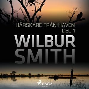 Härskare från haven del 1 (ljudbok) av Wilbur S