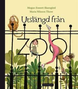 Utslängd från zoo (e-bok) av Megan Skarsgård