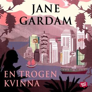 En trogen kvinna (ljudbok) av Jane Gardam