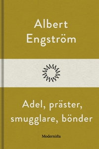 Adel, präster, smugglare, bönder (e-bok) av Alb