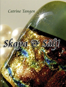Skapa & Sälj (e-bok) av Catrine Tangen