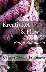 Kreativitet & flow enligt Ziddharta (ljudbok) a