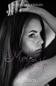 Mellody Looh - Flykten (e-bok) av Gabriella p.