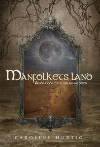 Månfolkets land (e-bok) av Caroline Hurtig