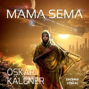 Mama Sema (ljudbok) av Oskar Källner