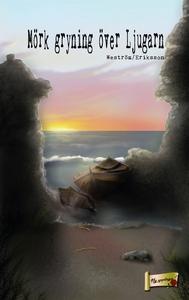 Mörk gryning över ljugarn (e-bok) av Lena Westr