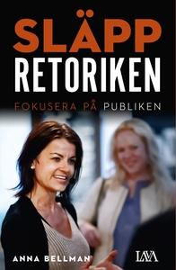 Släpp retoriken : Fokusera på publiken (e-bok)