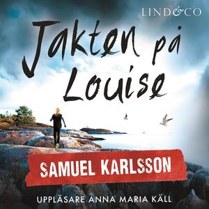 Jakten på Louise (ljudbok) av Samuel Karlsson