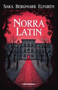 Norra Latin (ljudbok) av Sara Bergmark Elfgren