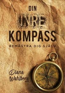 Din inre kompass (e-bok) av Diana Wahlborg