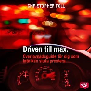 Driven till max : överlevnadsguide för dig som