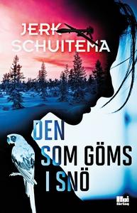 Den som göms i snö (e-bok) av Jerk Schuitema