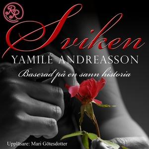 Sviken (ljudbok) av Yamilé Andreasson