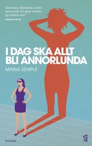 Idag ska allt bli annorlunda (e-bok) av Maria S