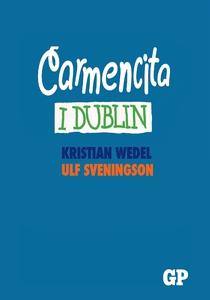 Carmencita i Dublin (e-bok) av Kristian Wedel