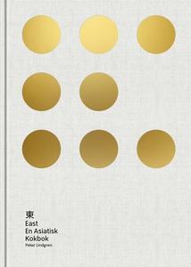 East: En asiatisk kokbok (e-bok) av Peter Lindg