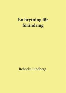 En brytning för förändring (e-bok) av Rebecka L