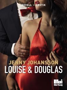 Louise & Douglas (e-bok) av Jenny Johansson