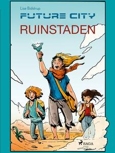 Future city 1: Ruinstaden (e-bok) av Lise Bidst