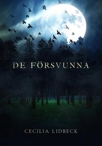 De försvunna (e-bok) av Cecilia Lidbeck