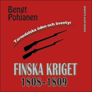 Finska kriget 1808-1809 (ljudbok) av Bengt Pohj