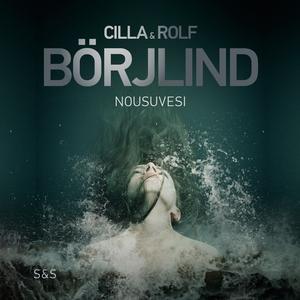 Nousuvesi (ljudbok) av Rolf Börjlind, Cilla Bör