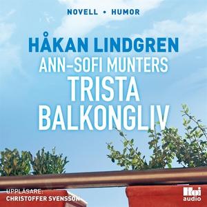 Ann-Sofi Munters trista balkongliv (ljudbok) av