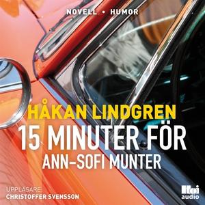 Femton minuter för Ann-Sofi Munter (ljudbok) av