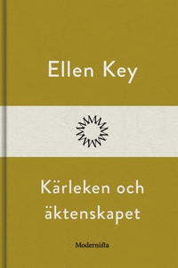 Kärleken och äktenskapet (e-bok) av Ellen Kay