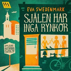 Själen har inga rynkor (ljudbok) av Eva Swedenm