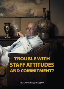 Trouble with staff attitudes and commitment? (e