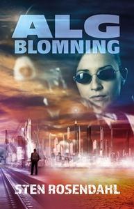 Algblomning (e-bok) av Sten Rosendahl
