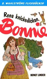 Bonnie 9 - Rena knickedickan, Bonnie (e-bok) av