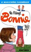 Bonnie 10 - Va flängt, Bonnie