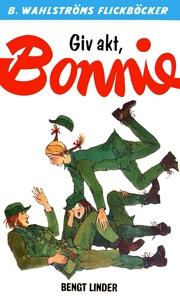 Bonnie 13 - Giv akt, Bonnie (e-bok) av Bengt Li