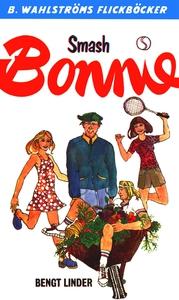 Bonnie 15 - Smash, Bonnie (e-bok) av Bengt Lind