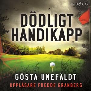 Dödligt handikapp (ljudbok) av Gösta Unefäldt