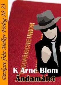 Ändamålet (e-bok) av K Arne Blom