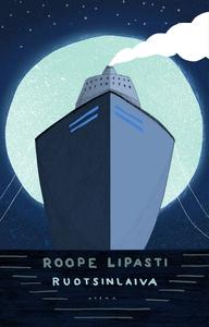 Ruotsinlaiva (e-bok) av Roope Lipasti