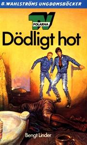 TV-polarna i Dödligt hot (e-bok) av Bengt Linde