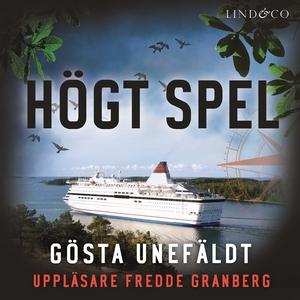 Högt spel (ljudbok) av Gösta Unefäldt