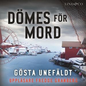 Dömes för mord (ljudbok) av Gösta Unefäldt
