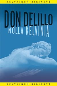 Nolla kelviniä (e-bok) av Don DeLillo