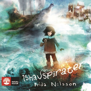 Ishavspirater (ljudbok) av Frida Nilsson
