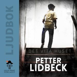 Det vita huset (ljudbok) av Petter Lidbäck, Cec