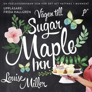 Vägen till Suger Maple Inn (ljudbok) av Louise