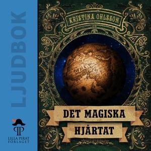 Det magiska hjärtat (ljudbok) av Kristina Ohlss