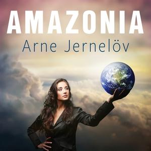 Amazonia (ljudbok) av Arne Jernelöv
