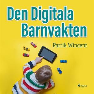 Den digitala barnvakten (ljudbok) av Patrik Win