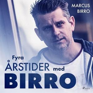 Fyra årstider med Birro (ljudbok) av Marcus Bir
